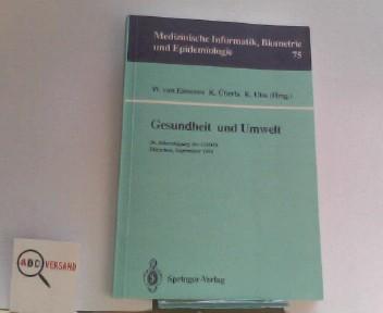 Gesundheit und Umwelt: 36. Jahrestagung der GMDS, München, 15.-18. September 1991 (Medizinische Informatik, Biometrie und Epidemiologie)