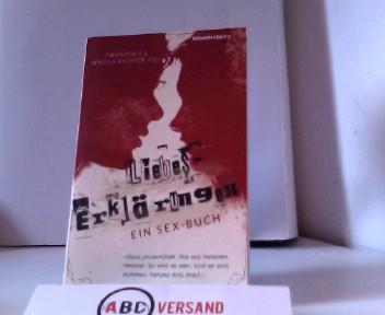Richter, Franziska und Nikola Richter: Liebes-Erklärungen: Ein Sex-Buch