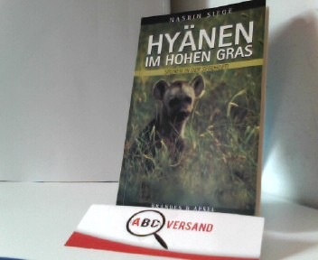 Hyänen im hohen Gras : Spuren in der Serengeti , Erzählung.