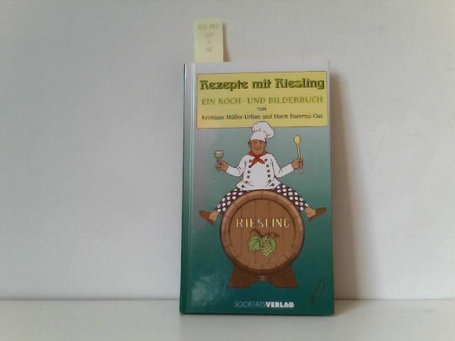 Rezepte mit Riesling. Ein Koch- und Bilderbuch