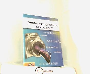Digital fotografiert, und dann? Runterladen, speichern, bearbeiten, ausdrucken, entwickeln, archivieren.