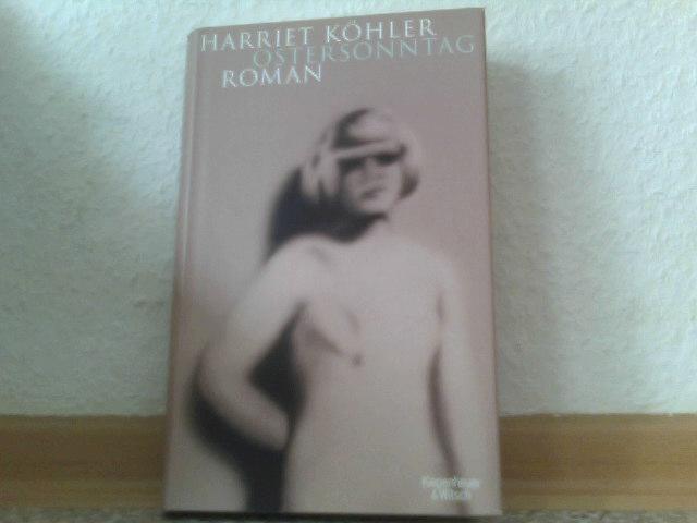 Köhler, Harriet: Ostersonntag. Roman