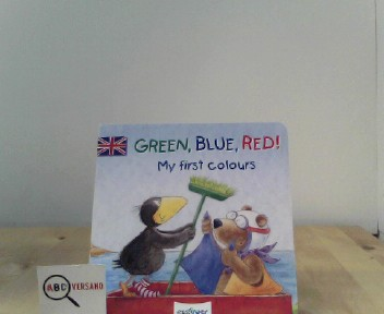 Green, Blue, Red!: My first colours