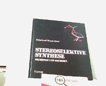 Winterfeldt Ekkehard: Prinzipien und Methoden der stereoselektiven Synthese