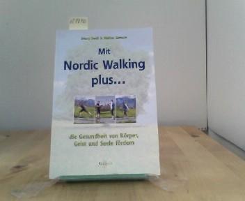 Mit Nordic Walking plus... Die Gesundheit von Körper, Geist und Seele fördern