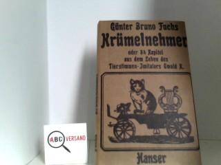 Krümelnehmer oder 34 Kapitel aus dem Leben des Tierstimmen-Imitators Ewald K.