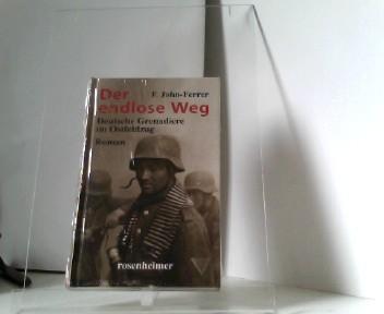 Der endlose Weg: Deutsche Grenadiere im Ostfeldzug