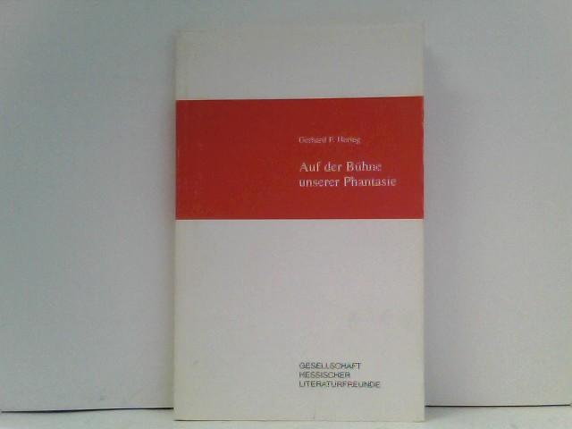 Gerhard F. Hering: Auf der Bühne unserer Phantasie: Ausgewählte Schriften herausgegeben von Vita Huber