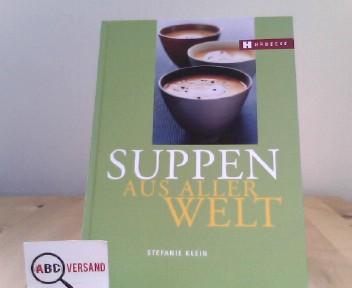Klein, Stefanie: Suppen aus aller Welt 4., Aufl.