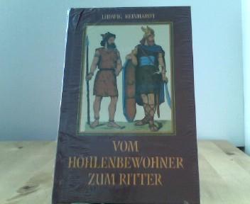 Vom Höhlenbewohner zum Ritter Auflage: Reprint der Originalausgabe Basel 1920.