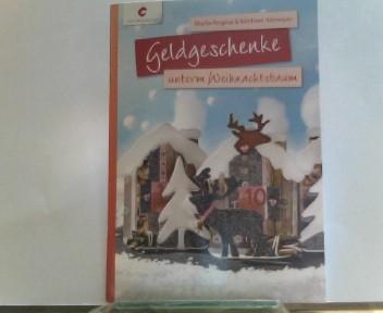 Geldgeschenke unterm Weihnachtsbaum 1., Aufl.