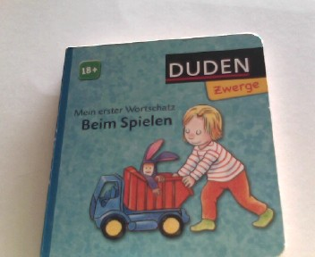 Mein erster Wortschatz - Beim Spielen: ab 18 Monaten Auflage: 1., Auflage