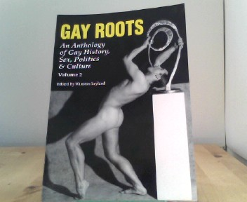 Gay Roots: Twenty Years of Gay Sunshine: An Anthology of Gay History, Sex, Politics, and Culture: 002