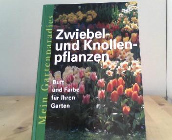Mein Gartenparadies - Zwiebel- und Knollenpflanzen