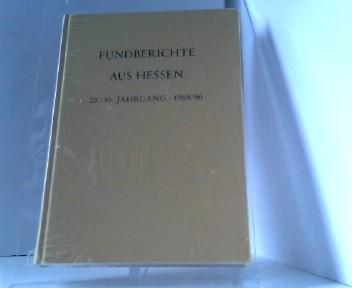 Fundberichte aus Hessen - 29/ 1989 und 30/ 1990 Jahrgang. Landesamt für Denkmalpflege Hessen, Abteilung für Vor- und Frühgeschichte.