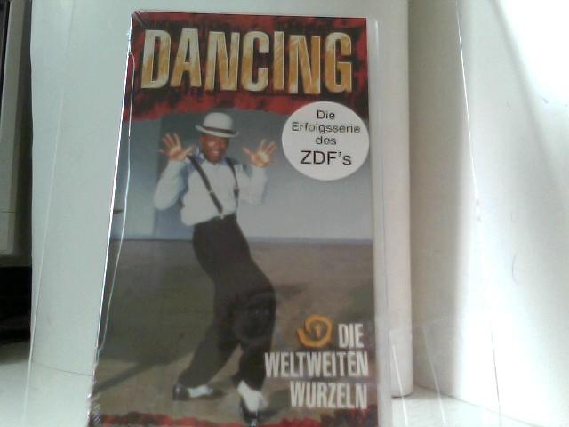Dancing 1: Die weltweiten Wurzeln [VHS]