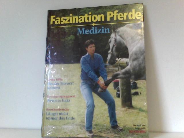 Faszination Pferde : Medizin