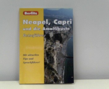Berlitz Neapel, Capri und die Amalfi- Küste. Reiseführer. Mit aktuellen Tips und Sprachführer