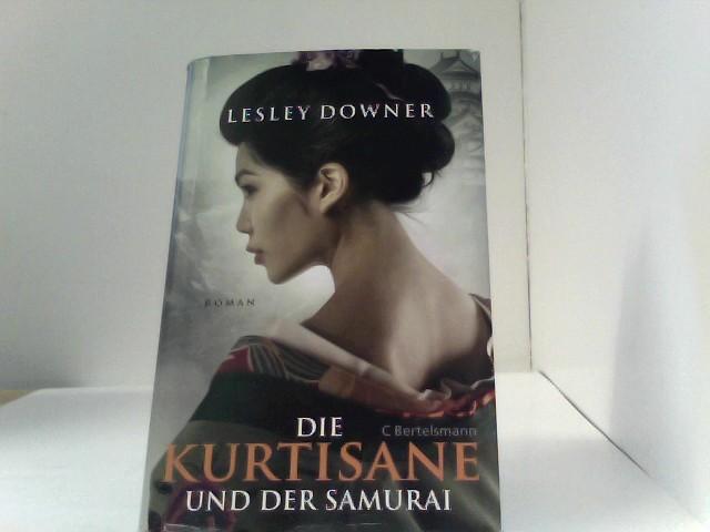 Die Kurtisane und der Samurai: Roman