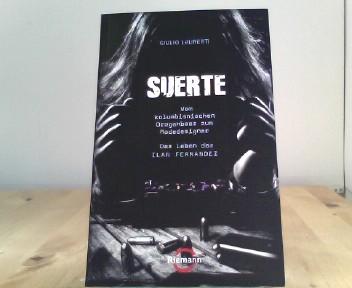 Suerte: Vom kolumbianischen Drogenboss zum Modedesigner - Das Leben des Ilan Fernandez -