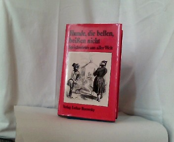 Hunde, die bellen, beißen nicht. Sprichwörter aus aller Welt. 4.Aufl.