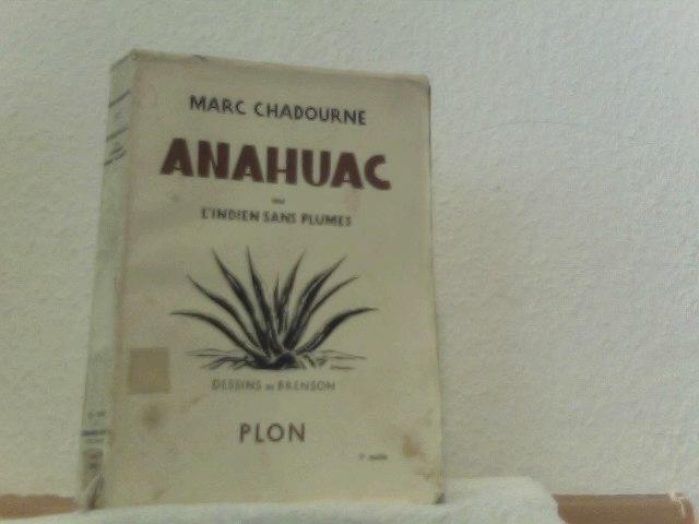 Anahuac ou L´indien Sans Plumes