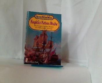 Kapitän Kelsos Rache. Die Paragon bei den Piraten der Pfefferküste.  =(Ullstein-Buch  Nr.20099)