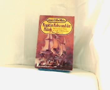 Kelso und der Nabob: - Auf Strafexpedition im Golf von Bengalen. Ein historischer Marine-Roman. (Kapitän Kelso-Serie, Band 5)  = (Ullstein Nr:20106 )