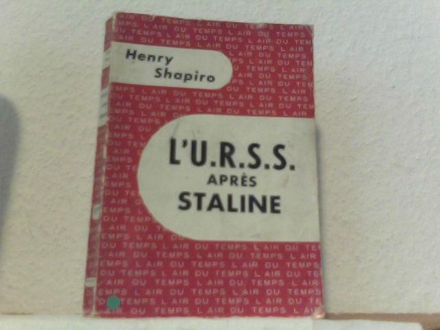 SHAPIRO, Henry: L'urss après staline