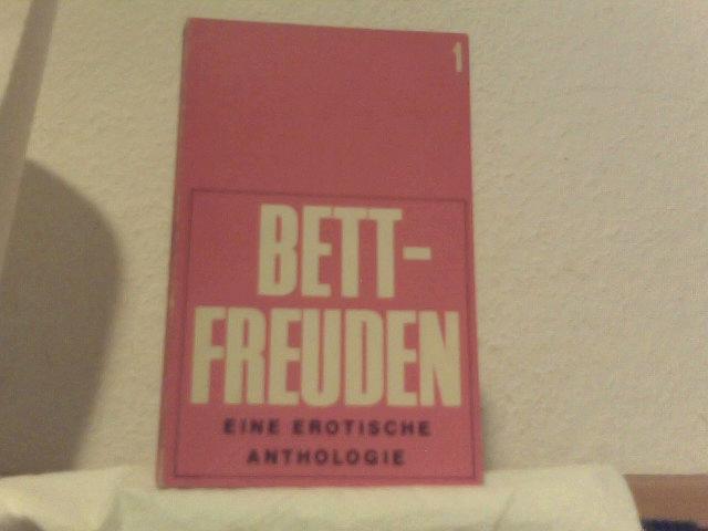 Bettfreuden 1 (Eine Erotische Anthologie)