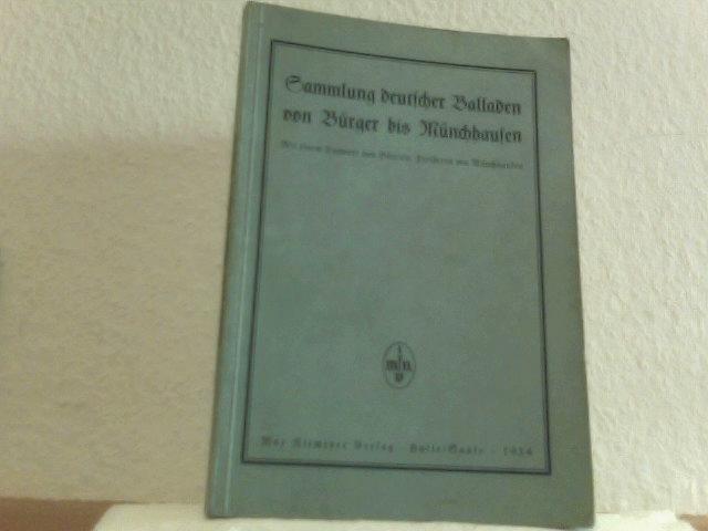 Sammlung deutscher Balladen von Bürger bis Münchhausen Mit e. Vorw. von Börries Frh. von Münchhausen