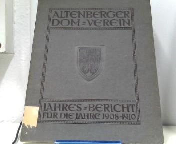 Altenberger Dom-Verein. Jahres-Bericht für die Jahre 1908 - 1910.