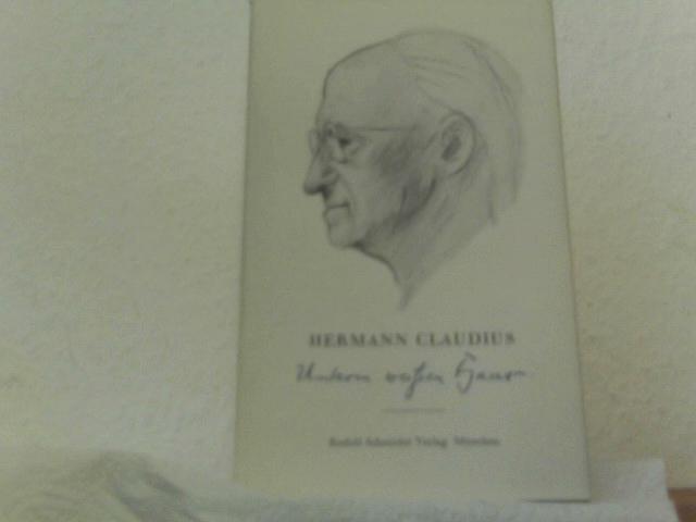 Claudius, Hermann: Unterm weißen Haar. Von Hermann Claudius.