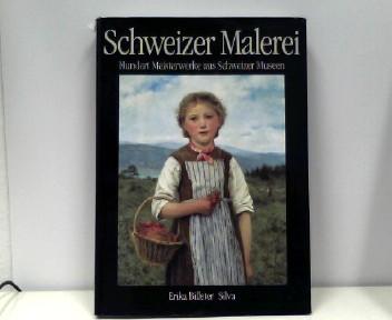 Schweizer Malerei. Hundert Meisterwerke aus Schweizer Museen vom 15. bis 20. Jahrhundert