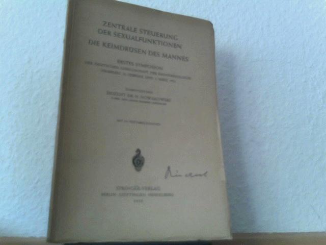 Zentrale Steuerung der Sexualfunktionen: Die Keimdrüsen des Mannes. 1. Symposion, Hamburg, 28. Februar und 3. März 1955 (Symposion der Deutschen Gesellschaft für Endokrinologie)