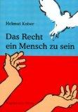 Kober, Helmut: Das Recht ein Mensch zu sein
