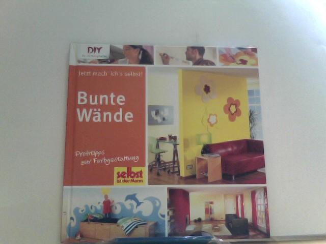 Bunte Wände: Profitipps zur Farbgestaltung 1., Aufl.