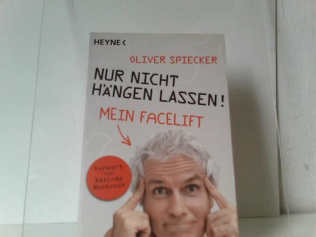 Spiecker, Oliver: Nur nicht hängen lassen!: Mein Facelift