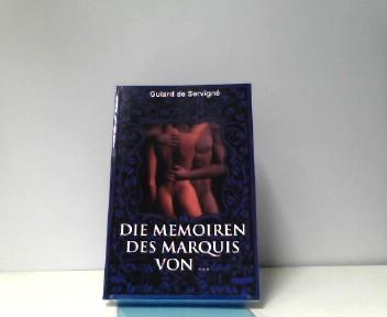 Die Mémoiren des Marquis von ...