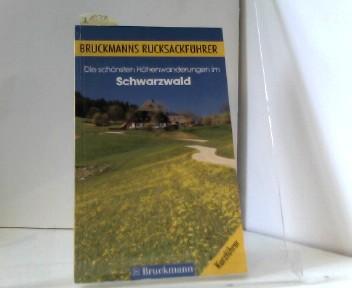 Die schönsten Höhenwanderungen im Schwarzwald. Bruckmanns Rucksackführer