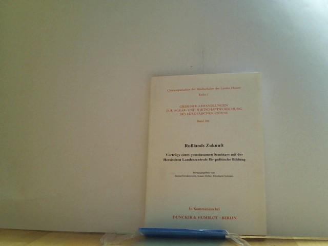 Rußlands Zukunft. Vorträge eines gemeinsamen Seminars mit der Hesssichen Landeszentrale für politische Bildung