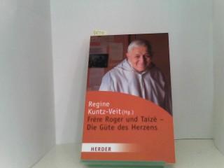 Kuntz-Veit, Regine: Frère Roger - Die Güte des Herzens