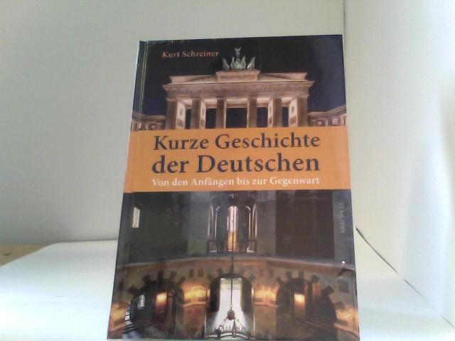 Kurze Geschichte der Deutschen. Von den Anfängen bis zur Gegenwart