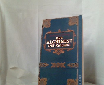 Der Alchimist des Kaisers.- Roman 1. Aufl.