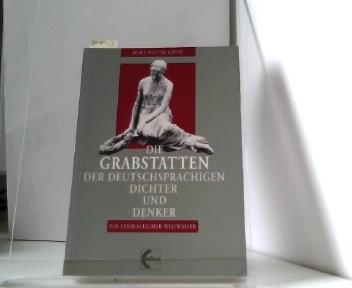 Die Grabstätten der deutschsprachigen Dichter und Denker: Ein lexikalischer Wegweiser