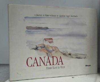 Vogel-Steinbach, Lieselotte: Canada from East to West A Journey in Water-Colours by Lieselotte Vogel-Steinbach