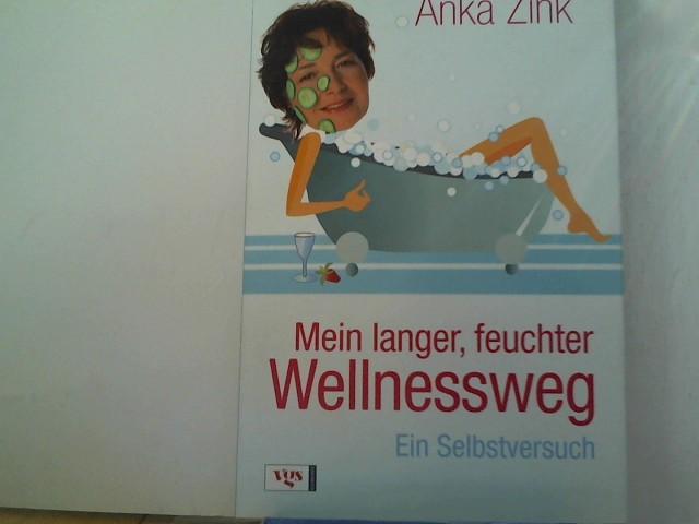 Mein langer, feuchter Wellnessweg: Ein Selbstversuch Auflage: 2
