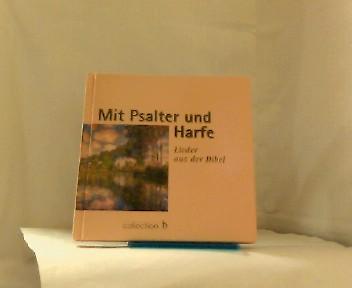Mit Psalter und Harfe. - Lieder aus der Bibel. (Collection b)