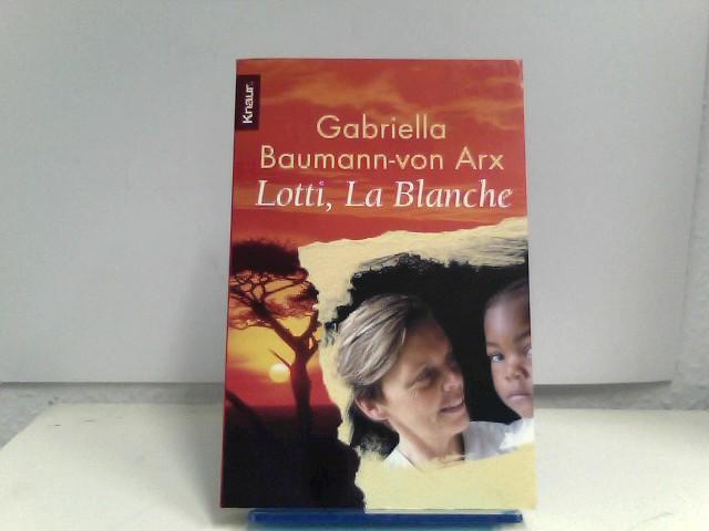 Lotti, La Blanche: Als Weiße in den Elendsvierteln Westafrikas