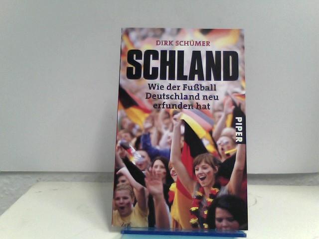 Schland: Wie der Fußball Deutschland neu erfunden hat - Schümer, Dirk